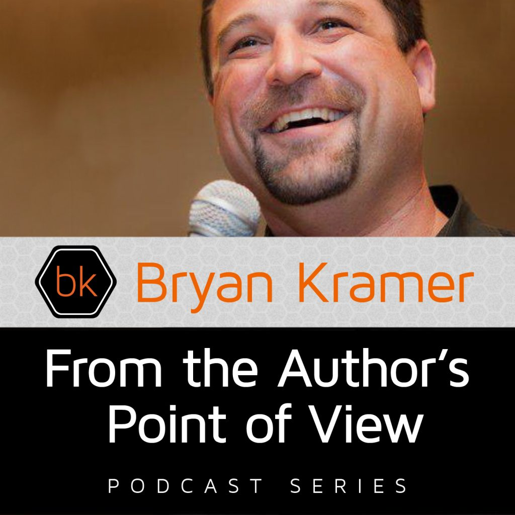 From the Author's Point of View with Bryan Kramer