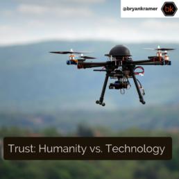 Trust: Humanity vs. Technology